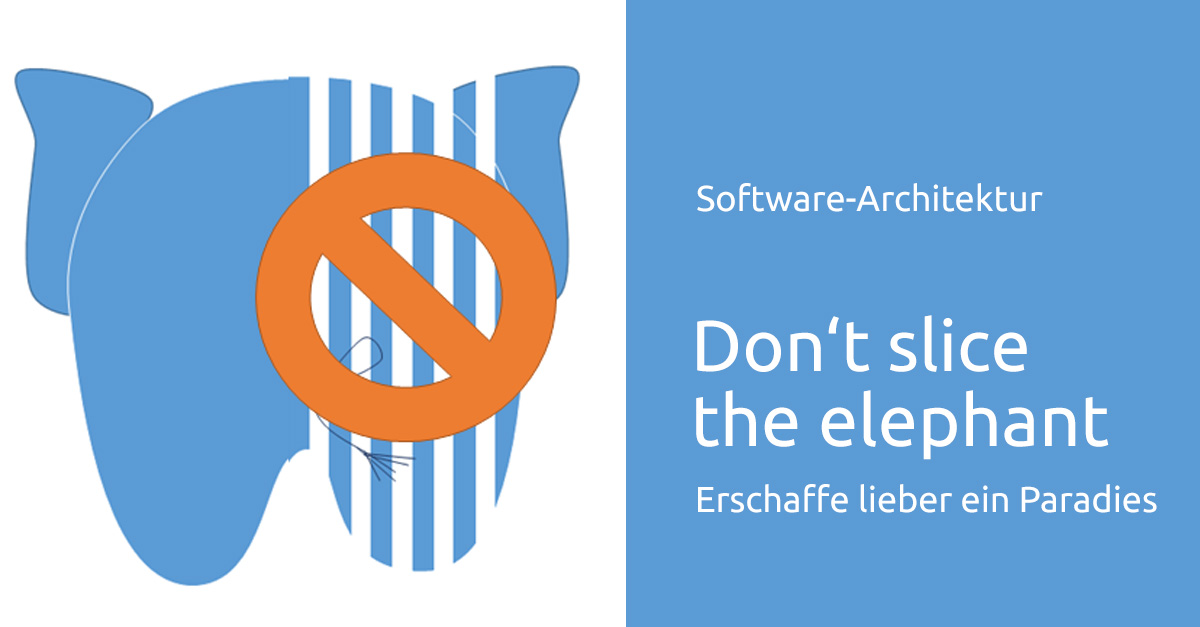 Software architektur zerschneide nicht den elefanten for Software architektur